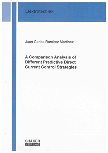 A Comparison Analysis of Different Predictive Direct Current Control Strategies: Juan Carlos ...