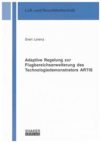 Adaptive Regelung zur Flugbereichserweiterung des Technologiedemonstrators ARTIS: Sven Lorenz