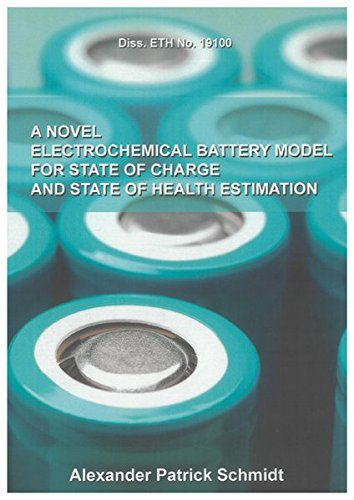 A Novel Electrochemical Battery Model For State Of Charge And State Of Health Estimation: Alexander...