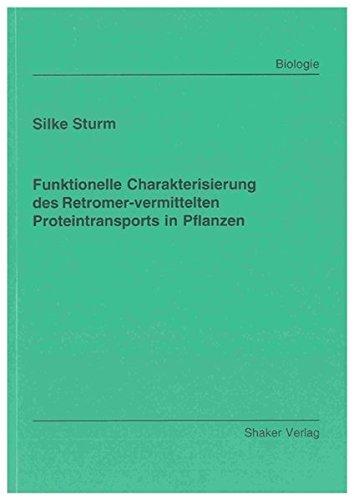 Funktionelle Charakterisierung des Retromer-vermittelten Proteintransports in Pflanzen: Silke Sturm