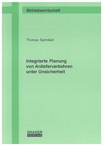 Integrierte Planung von Anlieferverkehren unter Unsicherheit: Thomas Salmikeit