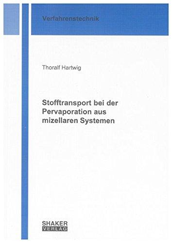 Stofftransport bei der Pervaporation aus mizellaren Systemen (Paperback): Thoralf Hartwig