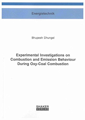 Experimental Investigations on Combustion and Emission Behaviour During Oxy-Coal Combustion: ...