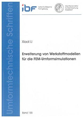 Erweiterung von Werkstoffmodellen für die FEM-Umformsimulationen: Xiaoli Li