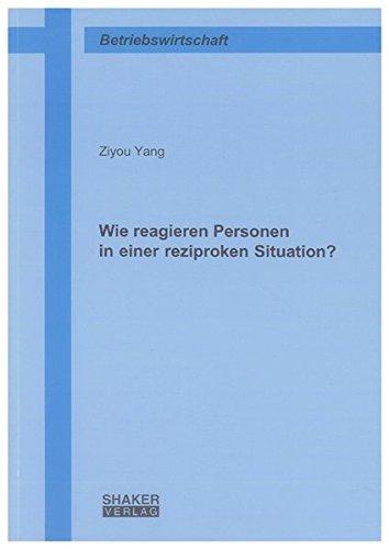 Wie reagieren Personen in einer reziproken Situation?: Ziyou Yang