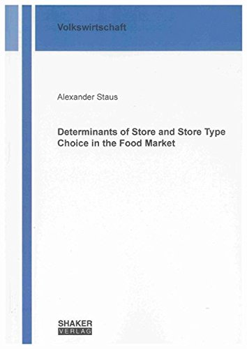 Determinants of Store and Store Type Choice in the Food Market: Alexander Staus