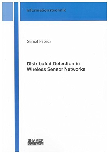 Distributed Detection in Wireless Sensor Networks: Gernot Fabeck