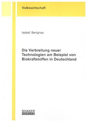 Die Verbreitung neuer Technologien am Beispiel von Biokraftstoffen in Deutschland: Isabell Benignus