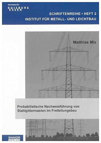 Probabilistische Nachweisführung von Stahlgittermasten im Freileitungsbau: Matthias Mix