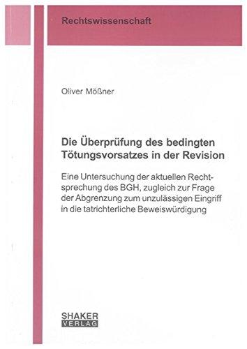 Die Überprüfung des bedingten Tötungsvorsatzes in der Revision: Oliver Mößner