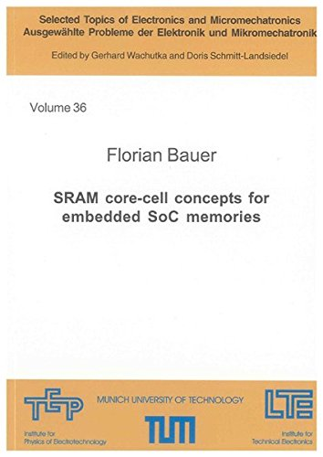 SRAM core-cell concepts for embedded SoC memories: Florian Bauer