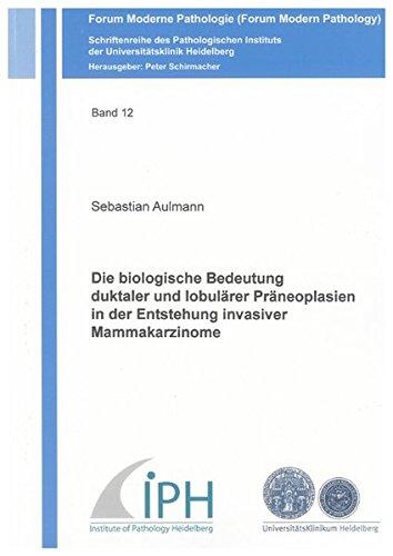 9783832297343: Die biologische Bedeutung duktaler und lobul�rer Pr�neoplasien in der Entstehung invasiver Mammakarzinome