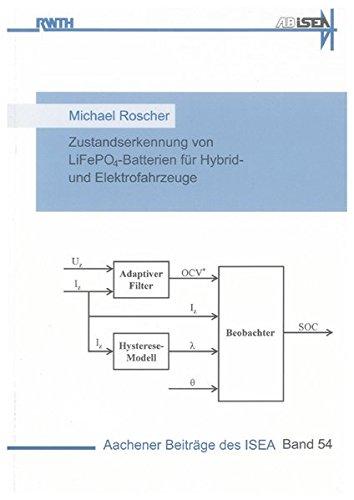 Zustandserkennung von LiFePO4-Batterien für Hybrid- und Elektrofahrzeuge: Michael Roscher