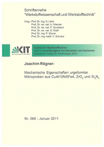 Mechanische Eigenschaften urgeformter Mikroproben aus CuAl10Ni5Fe4, ZrO2 und Si3N4: Joachim Rögner