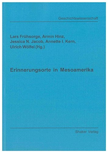 Erinnerungsorte in Mesoamerika: Lars Frühsorge