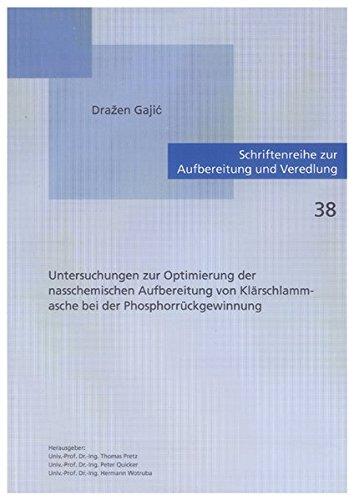 Untersuchungen zur Optimierung der nasschemischen Aufbereitung von Klärschlammasche bei der ...