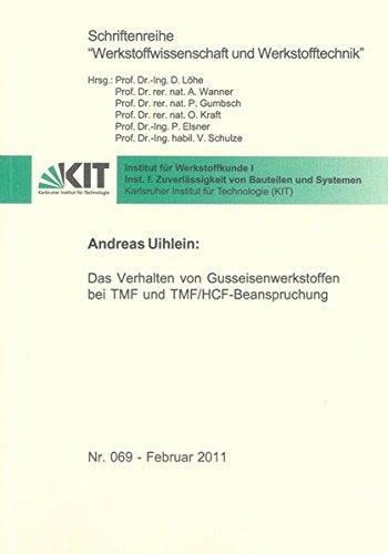 Das Verhalten von Gusseisenwerkstoffen bei TMF und TMF/HCF-Beanspruchung: Andreas Uihlein