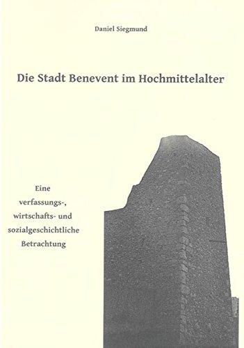 Die Stadt Benevent im Hochmittelalter: Daniel Siegmund