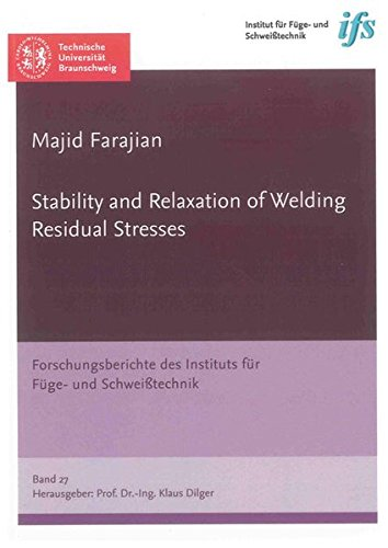 Stability and Relaxation of Welding Residual Stresses: Majid Farajian