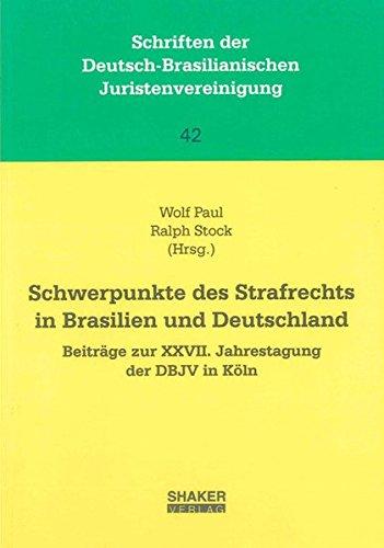 Schwerpunkte des Strafrechts in Brasilien und Deutschland: Wolf Paul