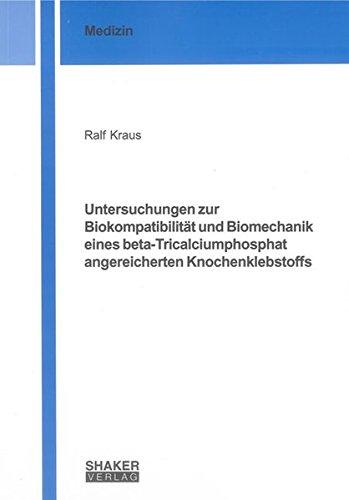Untersuchungen zur Biokompatibilität und Biomechanik eines beta-Tricalciumphosphat ...