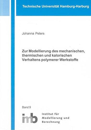 Zur Modellierung des mechanischen, thermischen und kalorischen Verhaltens polymerer Werkstoffe: ...