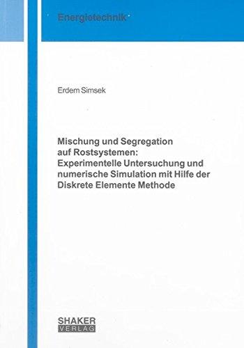 Mischung und Segregation auf Rostsystemen: Experimentelle Untersuchung und numerische Simulation ...
