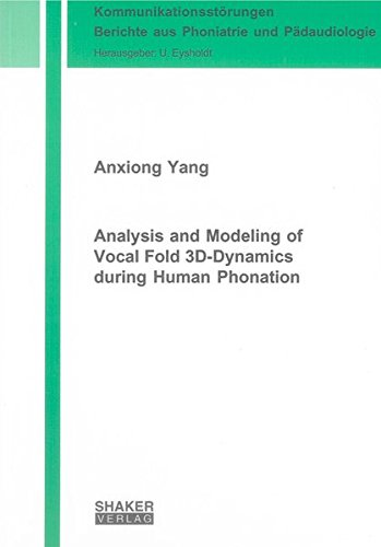 Analysis and Modeling of Vocal Fold 3D-Dynamics during Human Phonation: Anxiong Yang