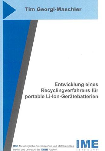 Entwicklung eines Recyclingverfahrens für portable Li-Ion-Gerätebatterien: Tim ...
