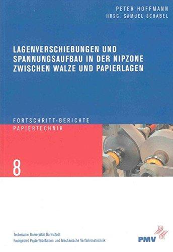 Lagenverschiebungen und Spannungsaufbau in der Nipzone zwischen Walze und Papierlagen: Peter ...