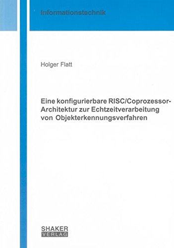 Eine konfigurierbare RISC/Coprozessor-Architektur zur Echtzeitverarbeitung von ...