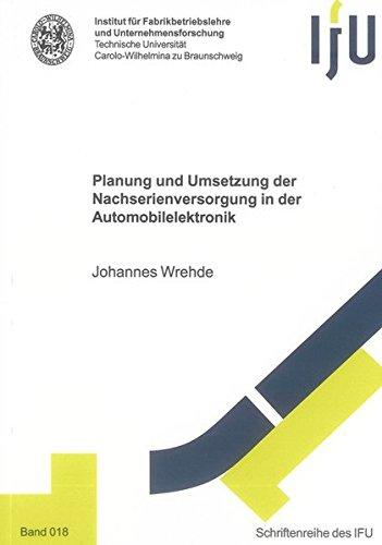 Planung und Umsetzung der Nachserienversorgung in der Automobilelektronik: Johannes Wrehde