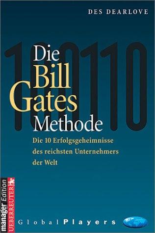 9783832306359: Die Bill Gates Methode. Die 10 Erfolgsgeheimnisse des reichsten Unternehmers der Welt