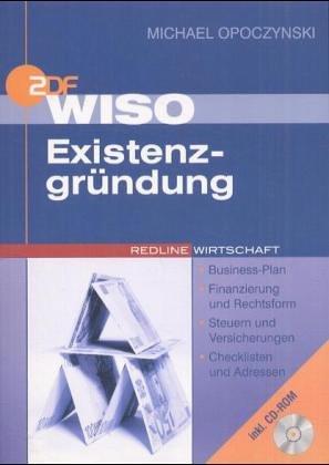 9783832308483: WISO Existenzgr�ndung. Pers�nliche Voraussetzung - Business-Plan - Finanzierung und Rechtsform - Steuern und Versicherungen - Checklisten und Adressen (Livre en allemand)