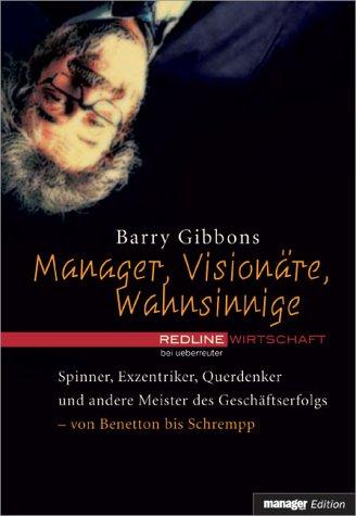 9783832309473: Manager, Visionäre, Wahnsinnige.