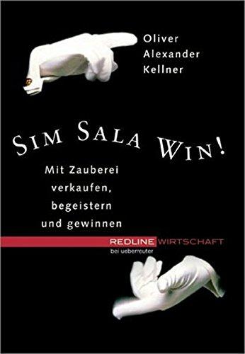 Sim Sala Win!: Kellner, Oliver A.