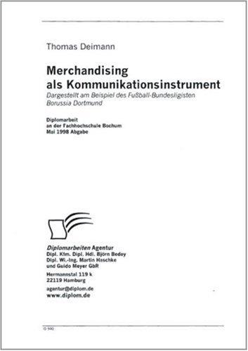 9783832409401: Merchandising als Kommunikationsinstrument - Dargestellt am Beispiel des Fußball-Bundesligisten Borussia Dortmund (Livre en allemand)