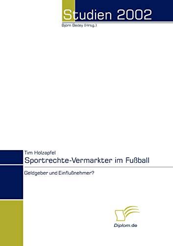 9783832462307: Sportrechte-Vermarkter im Fußball - Geldgeber und Einflußnehmer? (German Edition)