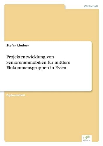 9783832490843: Projektentwicklung Von Seniorenimmobilien Fur Mittlere Einkommensgruppen in Essen