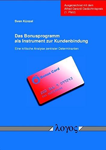 9783832501082: Das Bonusprogramm ALS Instrument Zur Kundenbindung. Eine Kritische Analyse Zentraler Determinanten (German Edition)