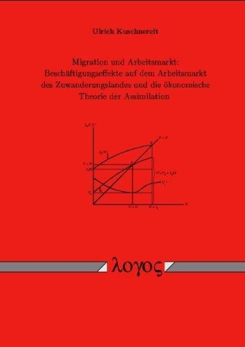 9783832501297: Migration und Arbeitsmarkt. Besch�ftigungseffekte auf dem Arbeitsmarkt des Zuwanderungslandes und die �konomische Theorie der Assimilation