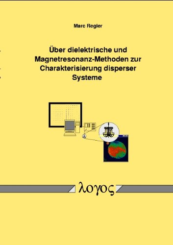 9783832502041: Uber Dielektrische Und Magnetresonanz-methoden Zur Charakterisierung Disperser Systeme