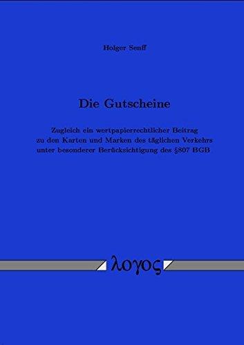 9783832502720: Die Gutscheine: Zugleich Ein Wertpapierrechtlicher Beitrag Zu Den Karten Und Marken Des Taglichen Verkehrs Unter Besonderer Berucksichtigung Des 807 Bgb (German Edition)