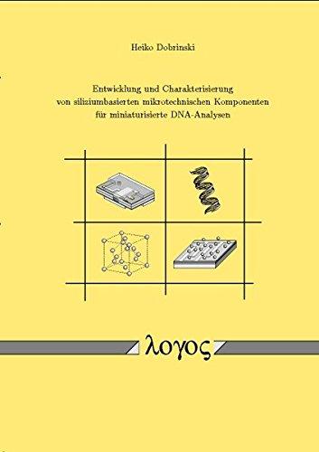 9783832503338: Entwicklung und Charakterisierung von siliziumbasierten mikrotechnischen Komponenten f�r miniaturisierte DNA-Analysen