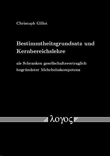 9783832503703: Bestimmtheitsgrundsatz Und Kernbereichslehre ALS Schranken Gesellschaftsvertraglich Begrundeter Mehrheitskompetenz (German Edition)