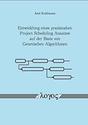 9783832503918: Entwicklung Eines Praxisnahen Project Scheduling Ansatzes Auf Der Basis Von Genetischen Algorithmen