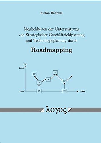 9783832504069: Moglichkeiten Der Unterstutzung Von Strategischer Geschaftsfeldplanung Und Technologieplanung Durch Roadmapping