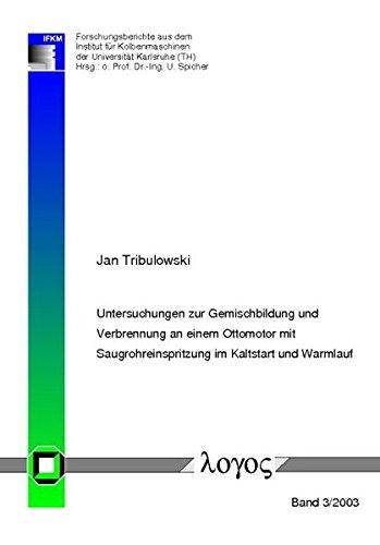 9783832504496: Untersuchungen zur Gemischbildung und Verbrennung an einem Ottomotor mit Saugrohreinspritzung im Kaltstart und Warmlauf