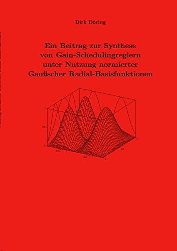 9783832504656: Ein Beitrag zur Synthese von Gain-Schedulingreglern unter Nutzung normierter Gaußscher Radial-Basisfunktionen