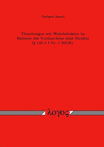 9783832504892: Tauschungen Mit Wahrheitskern Im Rahmen Des Vortauschens Einer Straftat ( 145 D I NR. 1 Stgb) (German Edition)